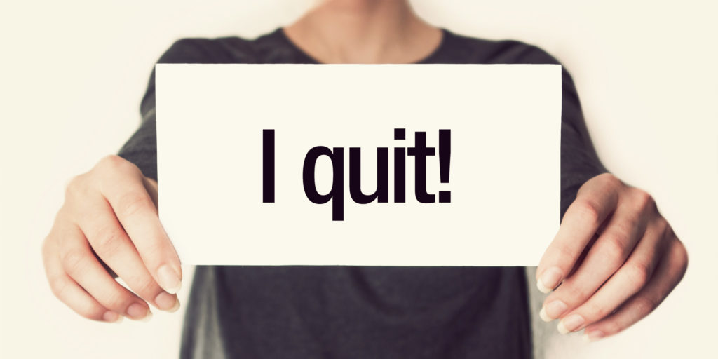 quit I quit sign when to quit when to give up